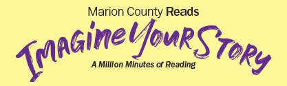 Marion County Reads, Imagine Your Story: A Million Minutes of Reading