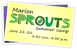 Marion Sprouts summer camp 2015